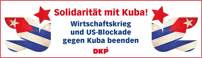 "Die DKP startet in die INTERNATIONALE KAMPAGNE ""UNBLOCK CUBA!"""